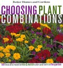 Choosing Plant Combinations: 501 Beautiful Ways to Mix and Match Color and Shape in the Garden
