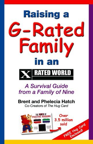 raising a g-rated family in an x-rated world: a survival guide from