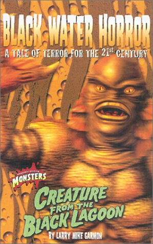Black Water Horror: A Tale of Terror for the 21st Century : Creature from the Black Lagoon