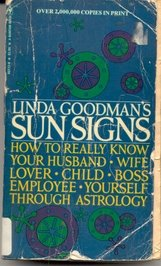 Sun Signs (How To Really Know Your Husband Wife Lover Child Boss Employee Yourself Through Astrology)