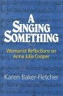 a-singing-something-anna-j-cooper-the-foundations-of-womanist-theology