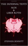 The Infernal Texts: Nox & Liber Koth
