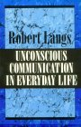 Unconscious Communication in Everyday Life