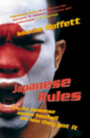 Japanese Rules: Japan and the Beautiful Game