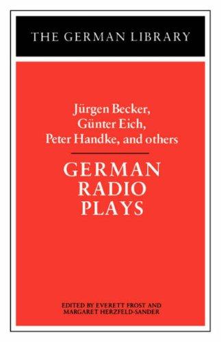 German Radio Plays: Jurgen Becker, Gunter Eich, Peter Handke, and others