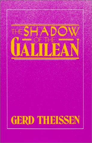 Shadow of the Galilean by Gerd Theißen