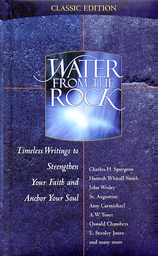 water-from-the-rock-classic-timeless-writings-to-strengthen-your-faith-and-anchor-your-soul