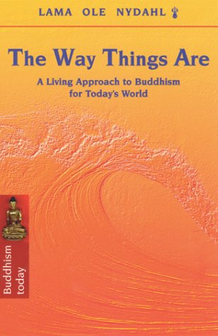 The Way Things Are: A Living Approach to Buddhism for Today's World