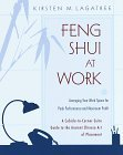 Feng Shui at Work : Arranging Your Work Space to Achieve Peak Performance and Maximum Profit
