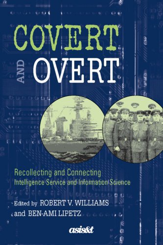 Covert And Overt: Recollecting And Connecting Intelligence Service And Information Science