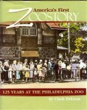 America's First Zoostory: 125 Years at the Philadelphia Zoo