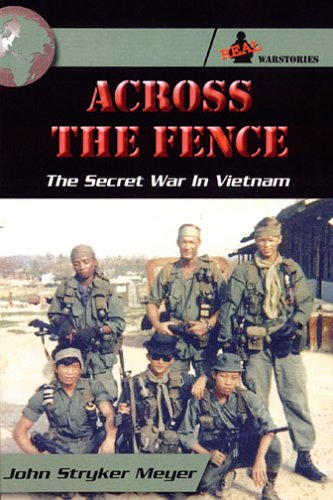 Across the fence: the secret war in vietnam by John Stryker Meyer