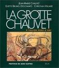 """La grotte Chauvet à Vallon-Pont-d'Arc (Collection """"Arts rupestres"""")"""
