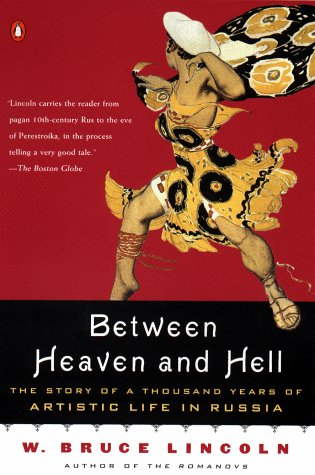 Between Heaven and Hell by W. Bruce Lincoln