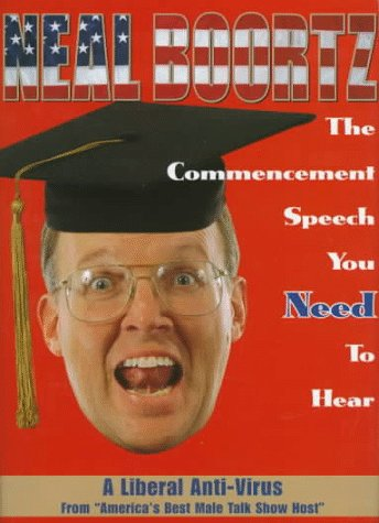 The Commencement Speech You Need to Hear by Neal Boortz