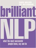 Brilliant NLP: What the Most Successful People Know, Say, and Do