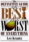 The Definitive Guide to the Best and Worst of Everything