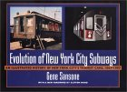 Evolution of New York City Subways: An Illustrated History of New York City's Transit Cars, 1867-1997