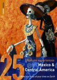 25 Ultimate Experiences: Mexico & Central America (Rough Guide 25s)