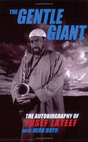 The Gentle Giant: The Autobiography of Yusef LaTeef