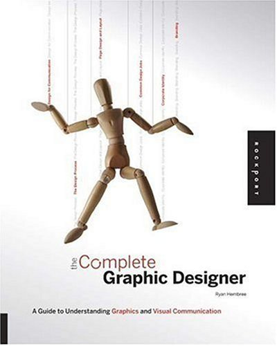 The Complete Graphic Designer: A Guide to Understanding Graphics and Visual Communication