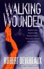 Walking Wounded by Robert Devereaux