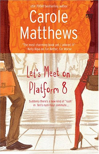 Let's Meet on Platform 8 by Carole Matthews