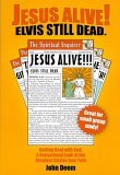 Jesus Alive! Elvis Still Dead: Getting Real with God: A Sensational Look at the Greatest Stories Ever Told