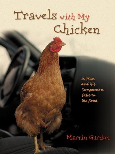 Travels with My Chicken by Martin Gurdon