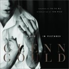 GLENN GOULD A LIFE IN PICTURES