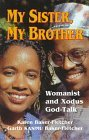 My Sister, My Brother: Womanist and Xodus God-Talk