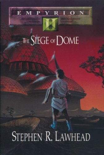 The Siege of Dome by Stephen R. Lawhead