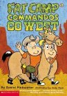 Fat Camp Commandos Go West (Fat Camp Commandos #2)