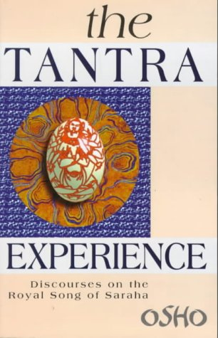 The Tantra Experience: Discourses on the Royal Song of Saraha