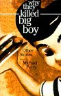 Why They Killed Big Boy by Michael  Perry