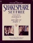 Shakespeare Set Free: Hamlet and Henry IV, Part 1