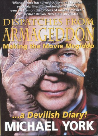 Dispatches from Armageddon: Making the Movie Megiddo-- A Devilish Diary!