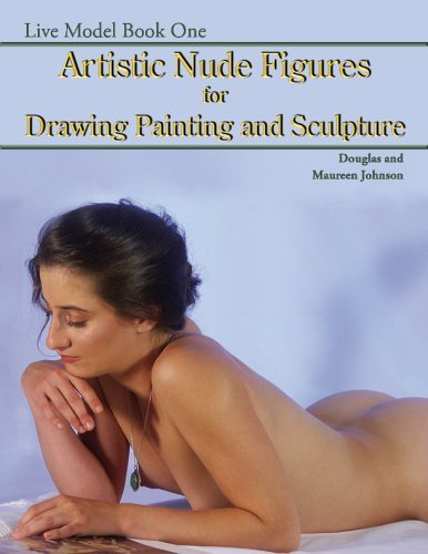 Live Model, Book One: Artistic Nude Figures For Drawing Painting And Sculpture