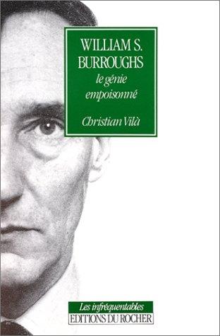 William Burroughs, Le GéNie Empoisonne&#X30...