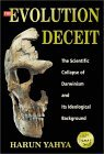 The Evolution Deceit: The Scientific Collapse of Darwinism and its Ideological Background