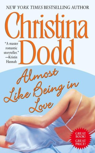 Almost Like Being in Love by Christina Dodd