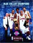 Blue Collar Champions: 2004 NBA Champion Detroit Pistons: The Official NBA Finals 2004 Retrospective