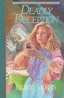 Deadly Deception by Gilbert Morris