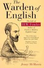 The Warden of English: The Life of H.W. Fowler