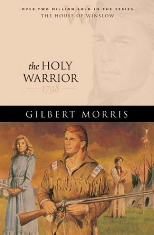 The Holy Warrior: 1798 (The House of Winslow)