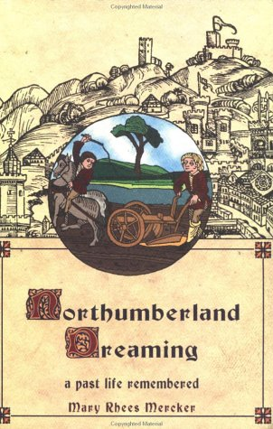 Northumberland Dreaming: A Past Life Remembered