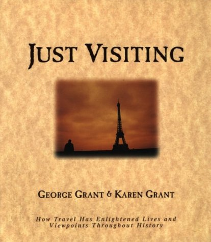 Just Visiting: How Travel Has Enlightened Lives and Viewpoints Throughout History