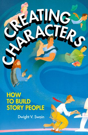 Creating Characters by Dwight V. Swain