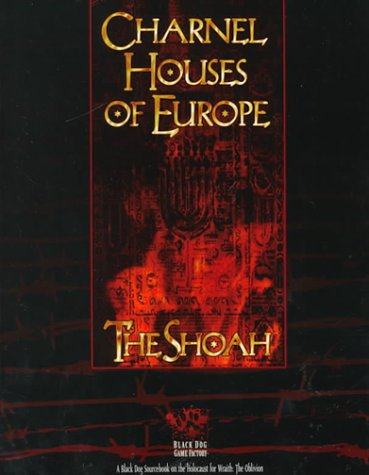 Charnel Houses of Europe: The Shoah: For Wraith: The Oblivion