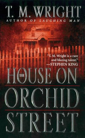 The House on Orchid Street by T.M. Wright